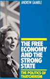 The Free Economy and the Strong State (0822308908) by Gamble, Andrew