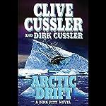 Arctic Drift: A Dirk Pitt Novel | Clive Cussler,Dirk Cussler