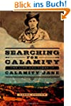 Searching for Calamity: The Life and...