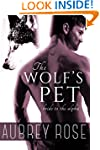 Bride to the Alpha (The Wolf's Pet Bo...