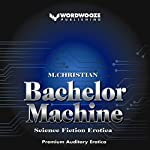 Bachelor Machine: Science Fiction and Fantasy Erotica | M. Christian