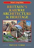 img - for British Railway Architecture and Heritage (Britain's Living History) book / textbook / text book