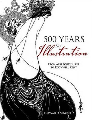 500 Years of Illustration: From Albrecht Durer to Rockwell Kent (Dover Fine Art, History of Art)