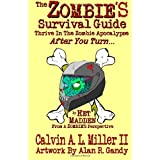 The Zombie's Survival Guide: Thrive In The Zombie Apocalypse After You Turn...