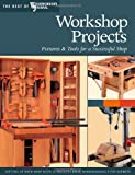 Workshop Projects: Fixtures & Tools for a Successful Shop (The Best of Woodworkers Journal)