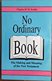 img - for No Ordinary Book the Making and Meaning of the New Testament book / textbook / text book