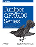 img - for Juniper QFX5100 Series: A Comprehensive Guide to Building Next-Generation Networks book / textbook / text book