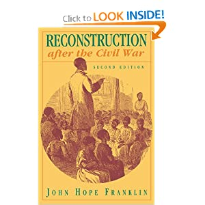 Reconstruction after the Civil War by John Hope Franklin