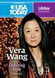 Vera Wang: Enduring Style (USA Today Lifeline Biographies)