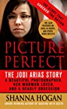 Picture Perfect: The True Story of a Beautiful Photographer, Her Mormon Lover, and a Deadly Obsession