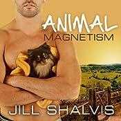 Animal Magnetism: Animal Magnetism Series, Book 1 | Jill Shalvis