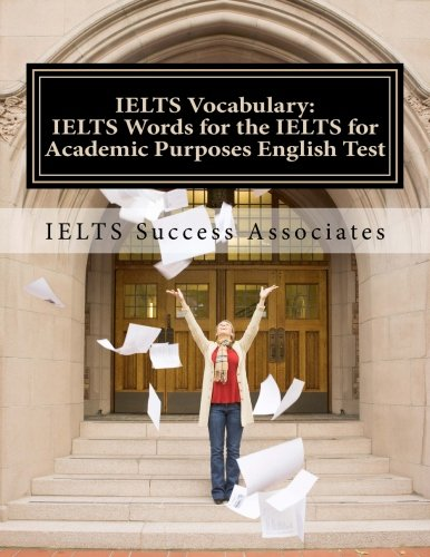 IELTS Vocabulary: IELTS Words for the IELTS for Academic Purposes English Test