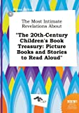 img - for The Most Intimate Revelations about the 20th-Century Children's Book Treasury: Picture Books and Stories to Read Aloud book / textbook / text book