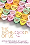 The Technology of Us: Getting to the...