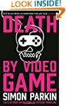 Death by Video Game: Tales of obsessi...
