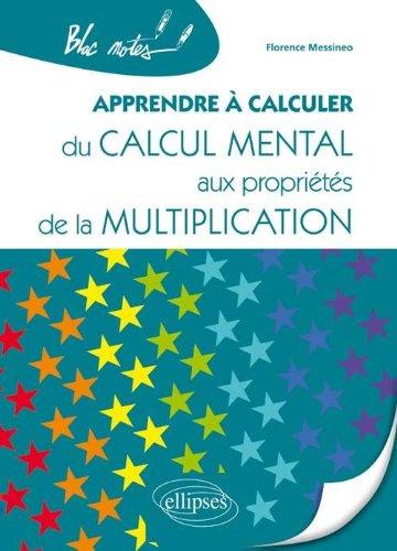 Apprendre a calculer du calcul mental aux proprietes de la for Apprendre la multiplication