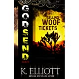 Godsend 13: Selling Woof Tickets (Godsend Short stories Series) ~ K. Elliott
