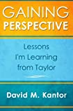 Image of Gaining Perspective, Lessons I'm Learning from Taylor