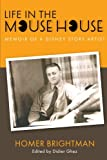 Homer Brightman Life in the Mouse House: Memoir of a Disney Story Artist