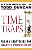 Time Traps: Proven Strategies for Swamped Professionals (0785288333) by Duncan, Todd