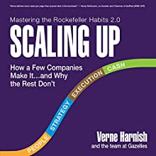 Scaling Up: How a Few Companies Make It...and Why the Rest Don't, Rockefeller Habits 2.0 Audiobook by Verne Harnish Narrated by Spencer Cannon