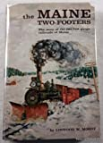 The Maine Two-Footers: The Story of the Two-Foot Gauge Railroads of Maine