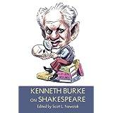 Kenneth Burke on Shakespeare ~ Kenneth Burke