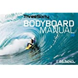 The Threesixty Bodyboard Manual: In Association with Rob Barber's Bodyboarding Schoolby Rob Barber