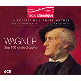 Wagner : Ses 100 chefs-d'oeuvre - avec Radio Classique
