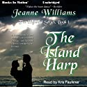 The Island Harp: The Highland Series, Book 1 Audiobook by Jeanne Williams Narrated by Kris Faulkner
