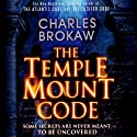 The Temple Mount Code (       UNABRIDGED) by Charles Brokaw Narrated by Jonathan Davis