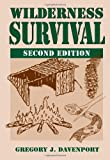 img - for Wilderness Survival: 2nd Edition by Davenport, Gregory J. 2nd (second) Edition (3/31/2006) book / textbook / text book