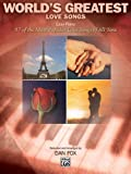 Dan Fox World's Greatest Love Songs: 57 of the Most Popular Love Songs Ever Written (World's Greatest Music)