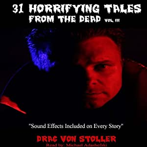 31 Horrifying Tales from the Dead: Volume III Audiobook