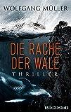 'Die Rache der Wale: Thriller' von 'Wolfgang Müller'