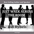 Just Walk Across the Room Rede von Bill Hybels Gesprochen von: Bill Hybels