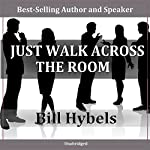 Just Walk Across the Room | Bill Hybels
