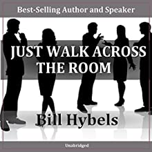 Just Walk Across the Room Speech by Bill Hybels Narrated by Bill Hybels