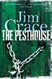Jim Crace The Pesthouse