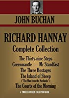Richard Hannay Complete Collection (6 Novels). The Thirty-nine Steps, Greenmantle, Mr Standfast, The Three Hostages, The Island of Sheep (