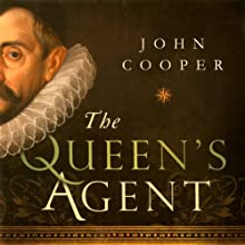 The Queen's Agent: Sir Francis Walsingham and the Rise of Espionage in Elizabethan England Audiobook by John Cooper Narrated by James Adams