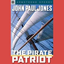 Sterling Point Books: John Paul Jones: The Pirate Patriot (       UNABRIDGED) by Armstrong Sperry Narrated by Benjamin Becker