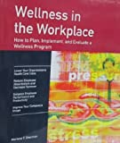 Wellness in the Workplace: How to Develop a Company Wellness Program (Fifty Minute Ser.)
