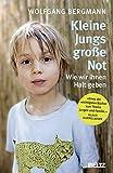 Kleine Jungs - große Not: Wie wir ihnen Halt geben