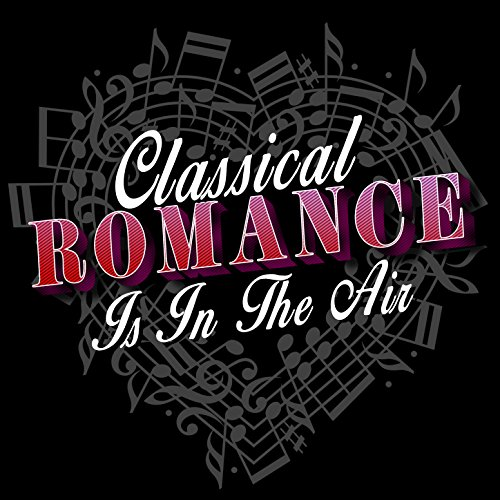 Classical Romance Is in the Air (Classical Romance compare prices)