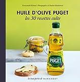 Huile d'olive PUGET, les 30 recettes culte