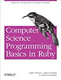 img - for Computer Science Programming Basics in Ruby book / textbook / text book