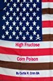 High Fructose Corn Poison