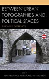 img - for Between Urban Topographies and Political Spaces: Threshold Experiences book / textbook / text book