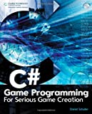 img - for C# Game Programming: For Serious Game Creation book / textbook / text book
